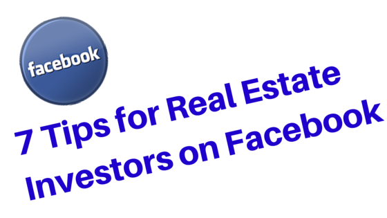 7 Tips for Real Estate Investors on Facebook