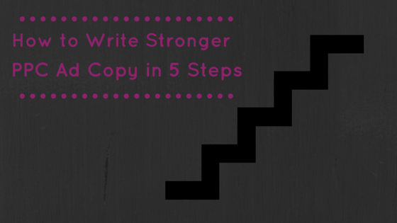 5 Steps to Stronger AdWords  Ad Copy for Motivated Sellers